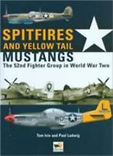 Spitfires and Yellow Tail Mustangs: The 52nd Fighter Group in World War II, Paul