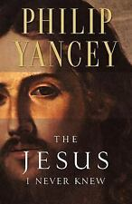 Jesus I Never Knew by Philip Yancey (2002, Paperback) (FREE 2DAY SHIP)