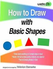 How to Draw with Basic Shapes : 12 Books In 1! by Velerion Damarke (2014,...