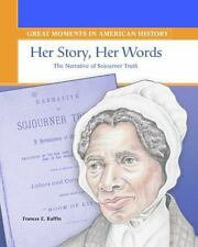 Her Story, Her Words: The Narrative of Sojourner Truth (Great Moments in America
