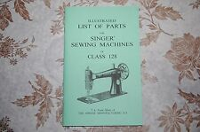 Illustrated Parts Manual to Service Singer Class 128 Sewing machines.