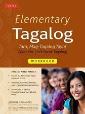 Elementary Tagalog : Tara, Mag-Tagalog Tayo! Come On, Let's Speak Tagalog! by...