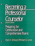 Becoming a Professional Counselor: Preparing for Certification and Comprehensive