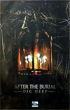 AFTER THE BURIAL Dig Deep 2016 Ltd Ed RARE New Poster +FREE Metal Rock Poster!