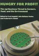 Hungry for Profit : The Agribusiness Threat to Farmers, Food, and the...