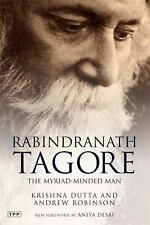 Rabindranath Tagore: The Myriad-Minded Man by Dutta, Krishna, Robinson, Andrew