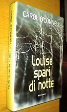CAROL O'CONNELL-LOUISE SPARì DI NOTTE-ROMANZO-2001-CON SOVRACCOPERTA-SR26