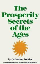 The Prosperity Secrets of the Ages : How to Channel a Golden River of Riches...