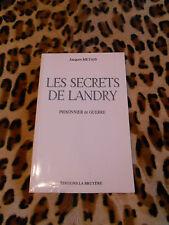 LES SECRETS DE LANDRY, prisonnier de guerre - Jacques Métais - La Bruyère, 2000