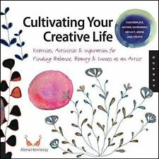 Cultivating Your Creative Life: Exercises, Activities, and Inspiration for Find