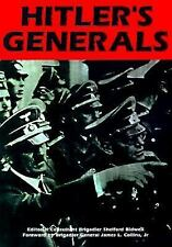 Hitler's Generals: From Rommel to Reinhardt, the Men Who Led the Armies of the T