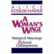 A Woman's Wage: Historical Meanings and Social Consequences (Blazer Le-ExLibrary