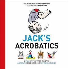 Jack's Acrobatics by Rika Taeymans, Emma Thyssen and Laura Van Bouchout...