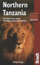 Northern Tanzania: The Bradt Safari Guide with Kilimanjaro and Zanzibar (Bradt T