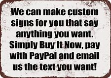 "7"" x 10"" Metal Sign - Custom - Sign Made to Say Anything You Want - Vintage Look"