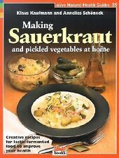 Making Sauerkraut and Pickled Vegetables at Home : Creative Recipes for...