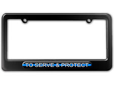 To Serve And Protect - Thin Blue Line Police License Plate Tag Frame