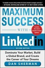 Maximum Success with LinkedIn: Dominate Your Market, Build a Global Brand, and C