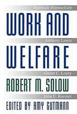 Work and Welfare (The University Center for Human Values Series), Solow, Robert