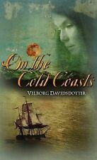 On the Cold Coasts by Vilborg Davidsdottir (Paperback / softback, 2012)