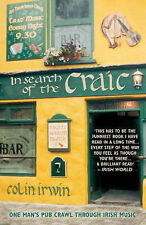 In Search of the Craic: One Man's Pub Crawl Through Irish Music by Colin...