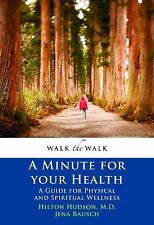 A Minute for Your Health: A Guide for Physical and Spiritual Wellness (Walk the