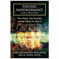 Psychic Empowerment for Everyone: You Have the Power, Learn How to Use It by We