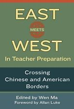 East Meets West Teacher Preparation Crossing Chinese & American Wen Ma Hardcover