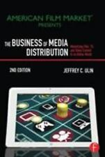 The Business of Media Distribution : Monetizing Film, TV, and Video Content
