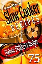 Slow Cooker Recipes, Crockpot Recipes Ser.: Diabetic Friendly Recipes - Slow...
