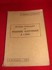 ANCIEN LIVRE NOTIONS PRATIQUES SOUDAGE A L'ARC 1949 R GRANJON /  R SALELLES