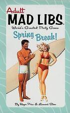 Adult Mad Libs: Spring Break! by Roger Price and Leonard Stern (2009, Novelty...