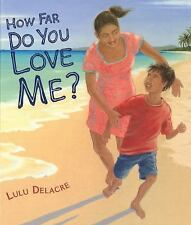 How Far Do You Love Me? Lulu Delacre Hardcover
