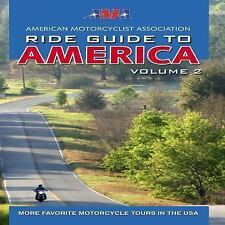 AMA Ride Guide to America Volume 2 : More Favorite Motorcycle Tours in the...