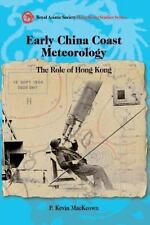 Early China Coast Meteorology: The Role of Hong Kong, 1882-1912 (Royal Asiatic S