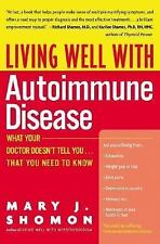 Living Well with Autoimmune Disease: What Your Doctor Doesn't Tell You...That ..