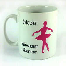 BALLERINA GREATEST DANCER MUG CUP GIFT PRESENT PERSONALISE WITH ANY NAME BALLET