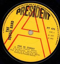 """The Squeal Band(7"""" Vinyl)Pour On Stardust-President-PT 470-65-1977-VG/VG"""