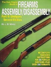 The Gun Digest Book of Firearms Assembly/Disassembly, Pt. V: Shotguns 2nd Editi