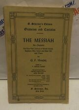 THE MESSIAH An Oratorio G.F. Handel G. Schirmer's Editions  1912 Ed. 38 USED