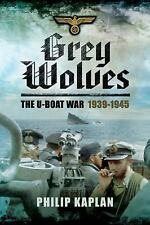 NEW Grey Wolves: The U-Boat War 1939-1945 by Philip Kaplan Hardcover Book (Engli