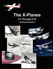 X-Planes: X-1 Through X-15 by Christopher McCall (2012, Paperback)
