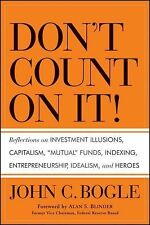 Don't Count on It!: Reflections on Investment Illusions, Capitalism, Mutual Fund