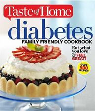 Taste of Home Diabetes Family Friendly Cookbook by Editors of Editors of...