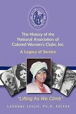 The History of the National Association of Colored Women's Clubs, Inc : A...