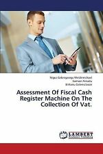 Assessment of Fiscal Cash Register MacHine on the Collection of Vat by...