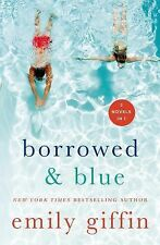 Borrowed and Blue by Emily Giffin (2015, Paperback)