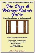 The Door and Window Repair Guide : From Installation to Maintenance by Hey...