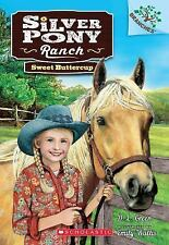 Sweet Buttercup: A Branches Book Silver Pony Ranch #2