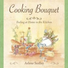 Cooking Bouquet: Feeling At Home in the Kitchen